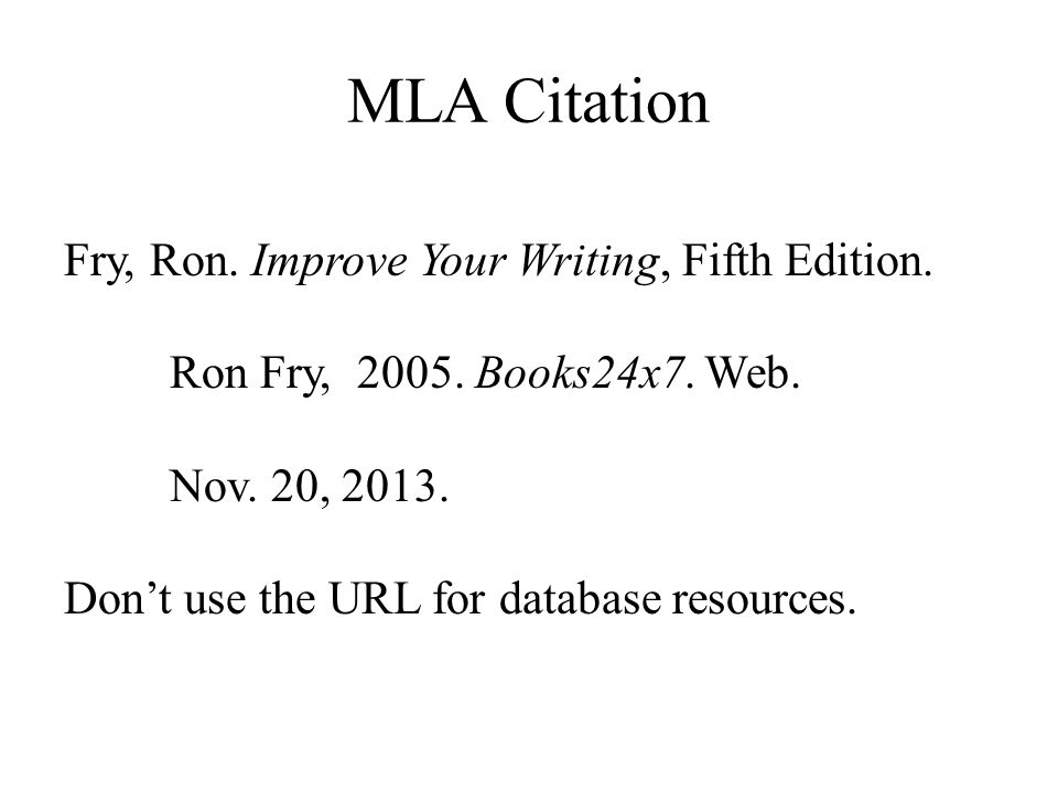 MLA Citation Fry, Ron. Improve Your Writing, Fifth Edition.