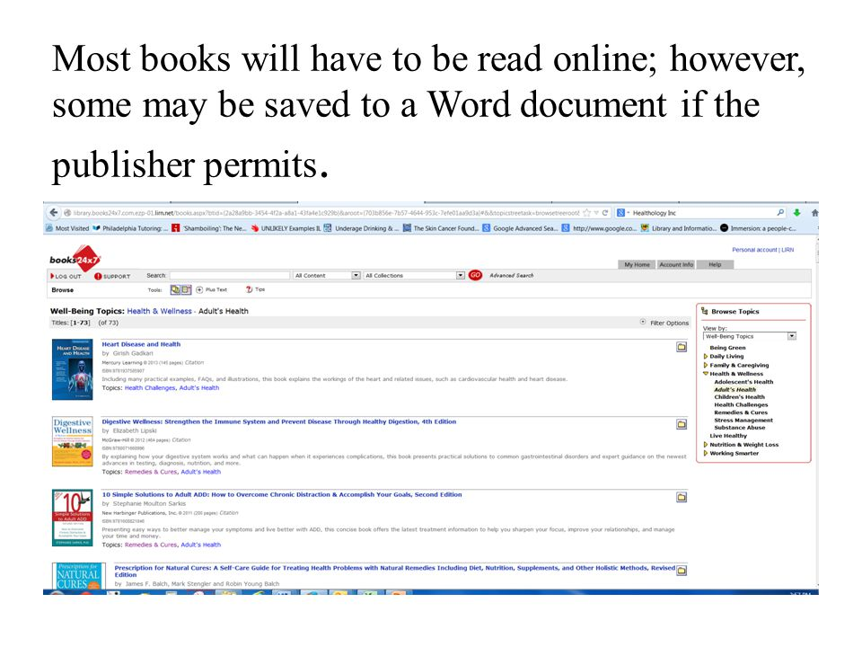 Most books will have to be read online; however, some may be saved to a Word document if the publisher permits.