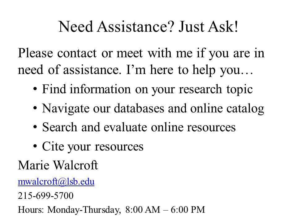 Need Assistance Just Ask!