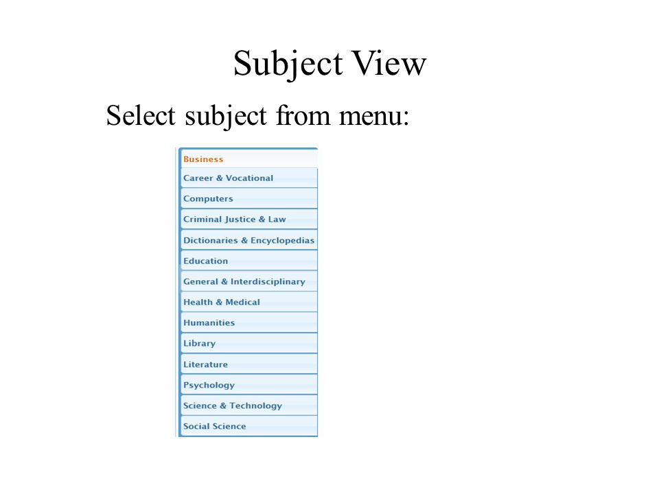 Subject View Select subject from menu: