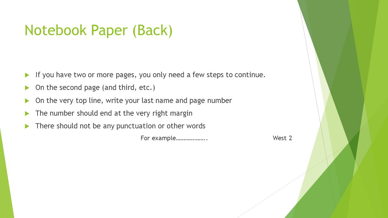 Notebook Paper (Back) If you have two or more pages, you only need a few steps to continue. On the second page (and third, etc.)