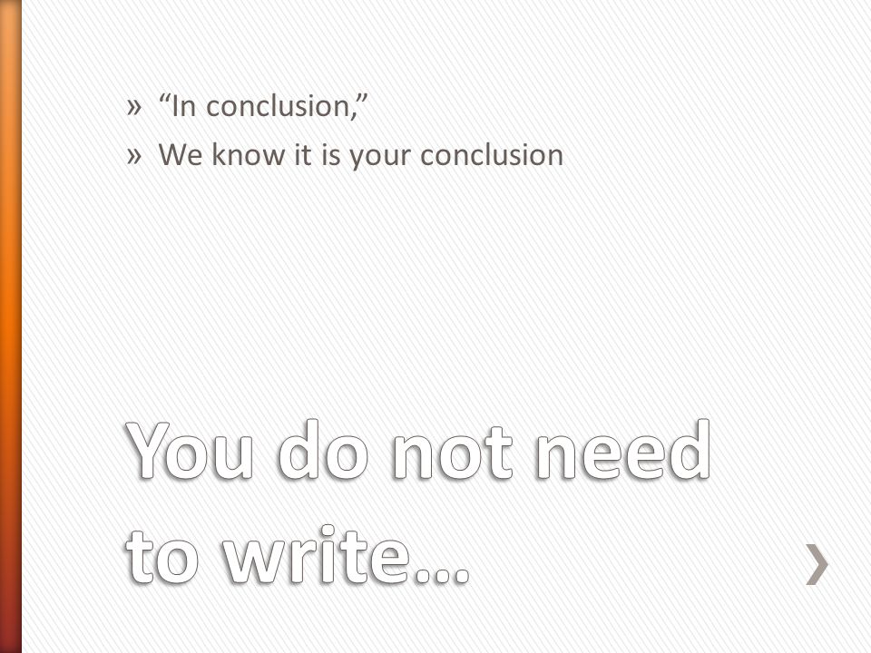 You do not need to write…