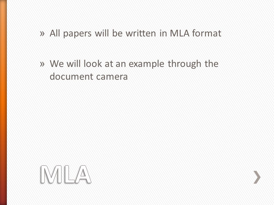 MLA All papers will be written in MLA format