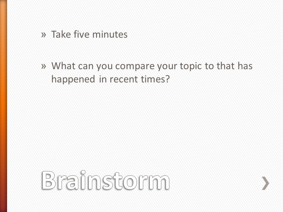 Brainstorm Take five minutes