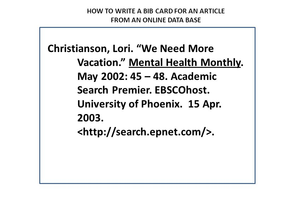 HOW TO WRITE A BIB CARD FOR AN ARTICLE FROM AN ONLINE DATA BASE