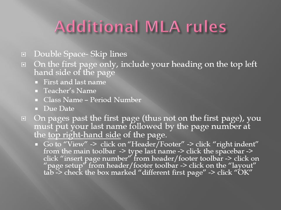 Additional MLA rules Double Space- Skip lines