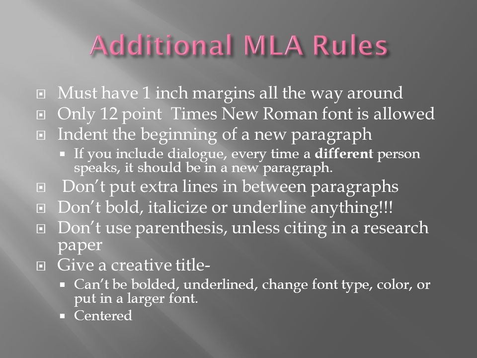 Additional MLA Rules Must have 1 inch margins all the way around