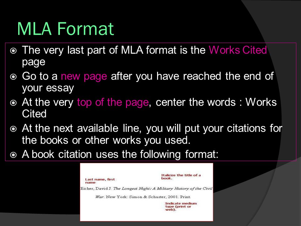 MLA Format The very last part of MLA format is the Works Cited page