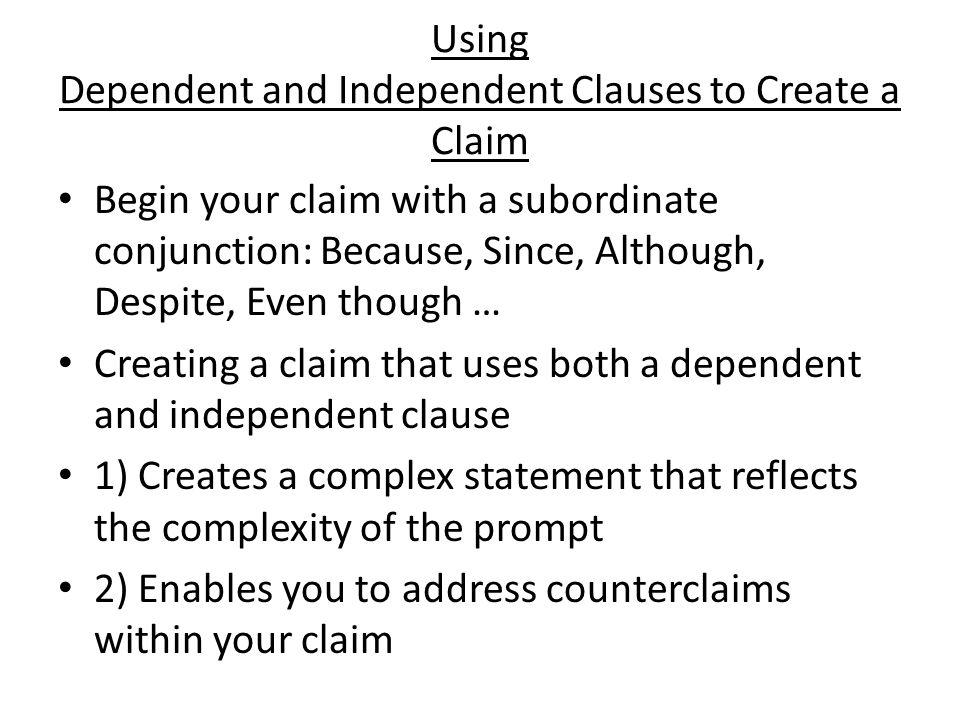 Using Dependent and Independent Clauses to Create a Claim