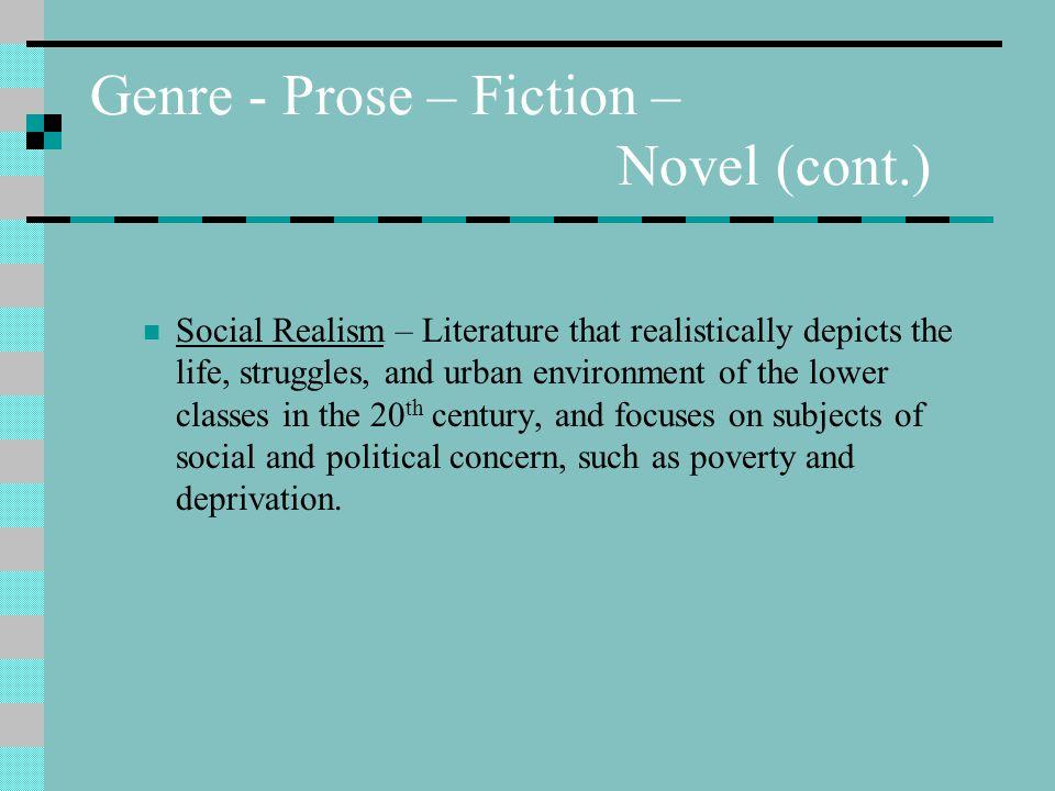 Genre - Prose – Fiction – Novel (cont.)