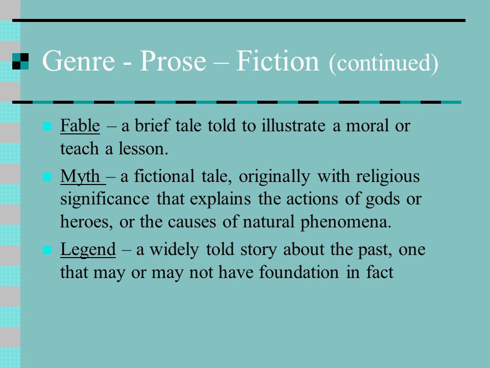 Genre - Prose – Fiction (continued)