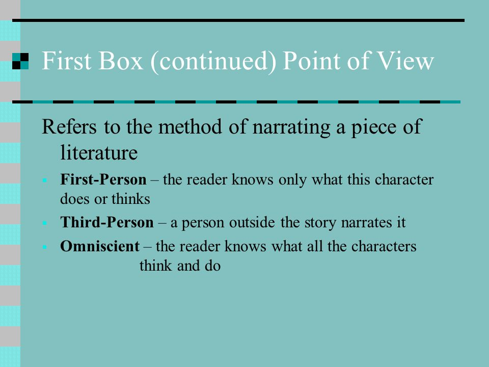 First Box (continued) Point of View