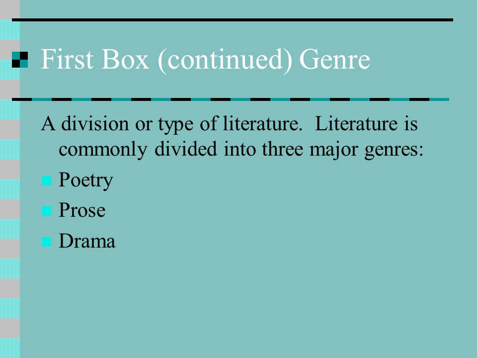 First Box (continued) Genre