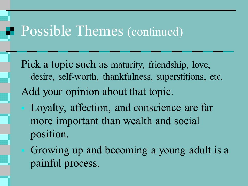 Possible Themes (continued)