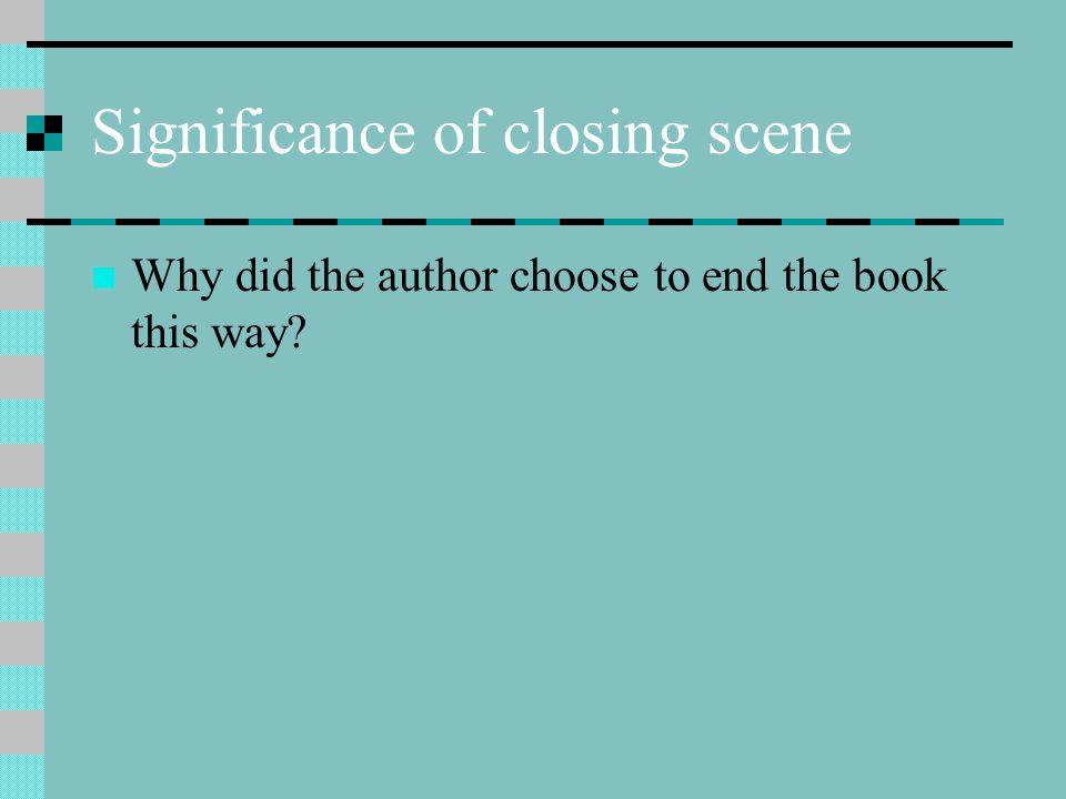 Significance of closing scene