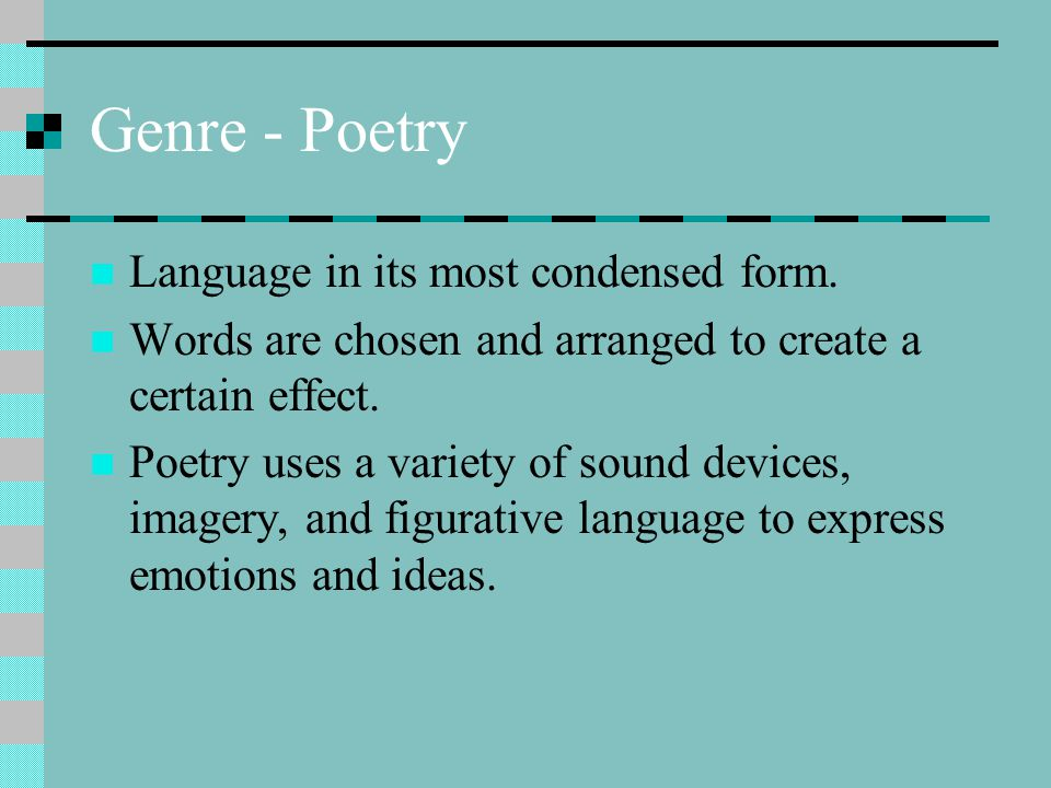 Genre - Poetry Language in its most condensed form.