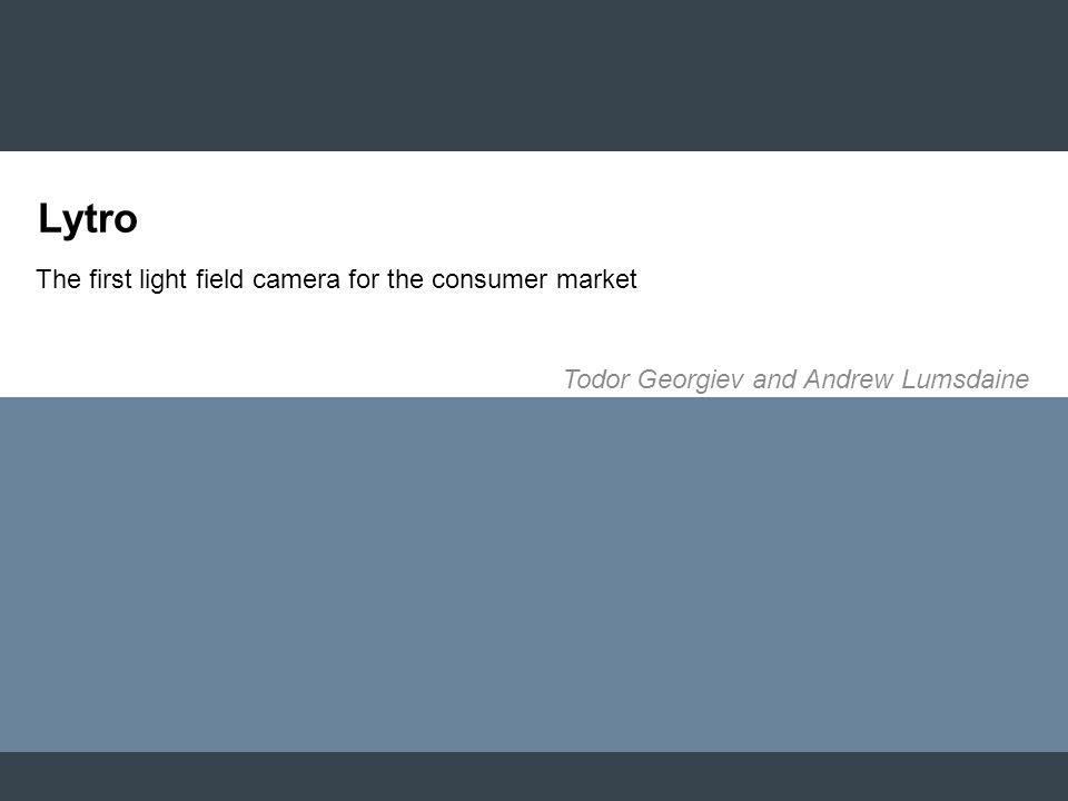 Lytro The first light field camera for the consumer market