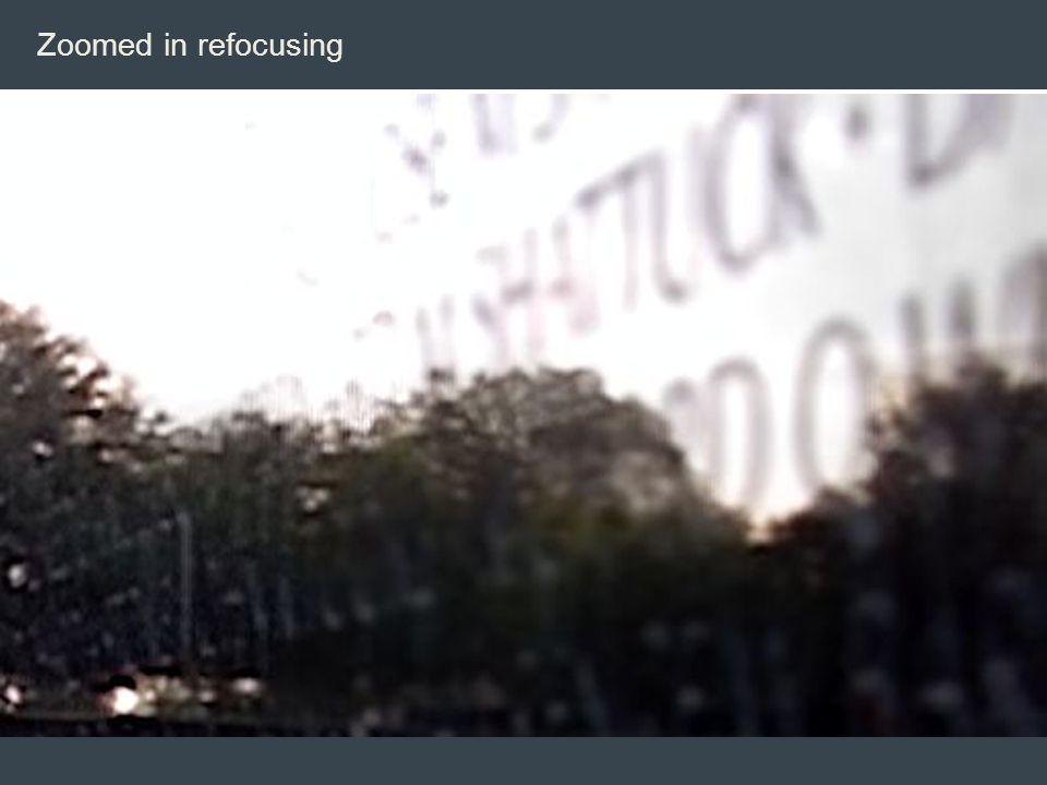 Zoomed in refocusing