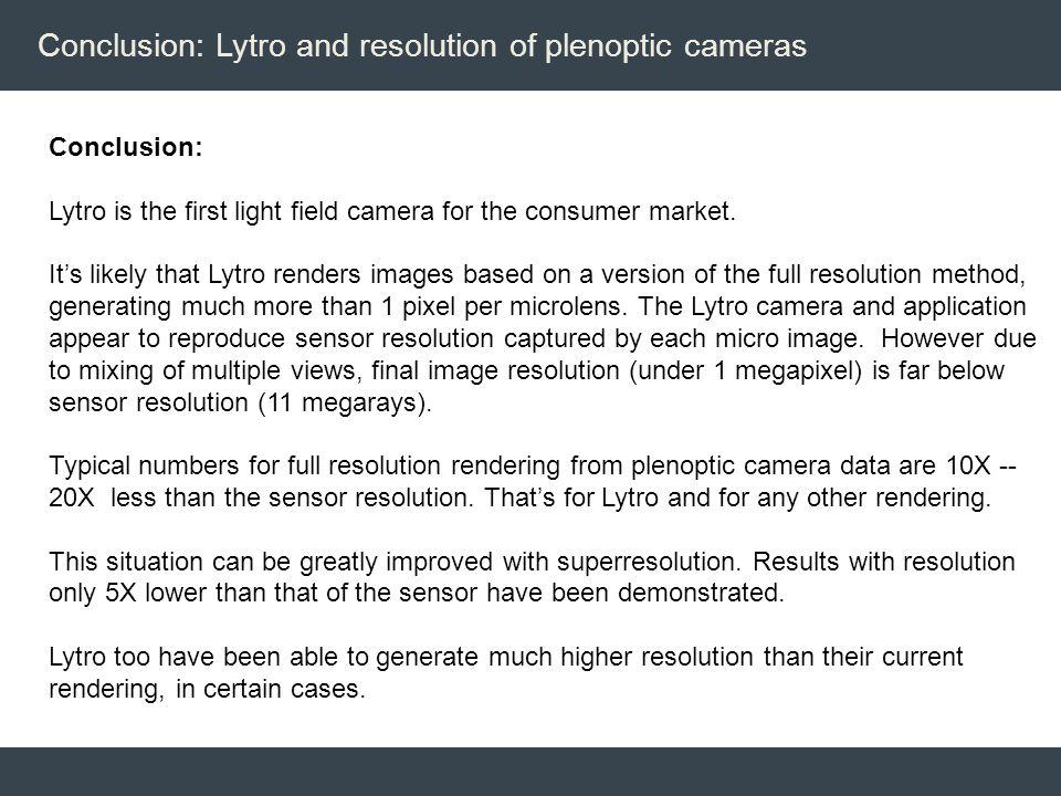 Conclusion: Lytro and resolution of plenoptic cameras