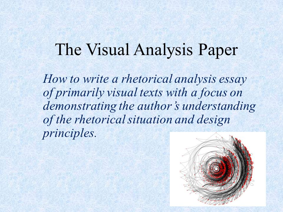 visualizing rhetoric essay Visual rhetoric essay - professional writers, top-notch services, timely delivery and other benefits can be found in our writing service opt for the service, and our experienced writers will do your task supremely well confide your paper to professional writers engaged in the company.