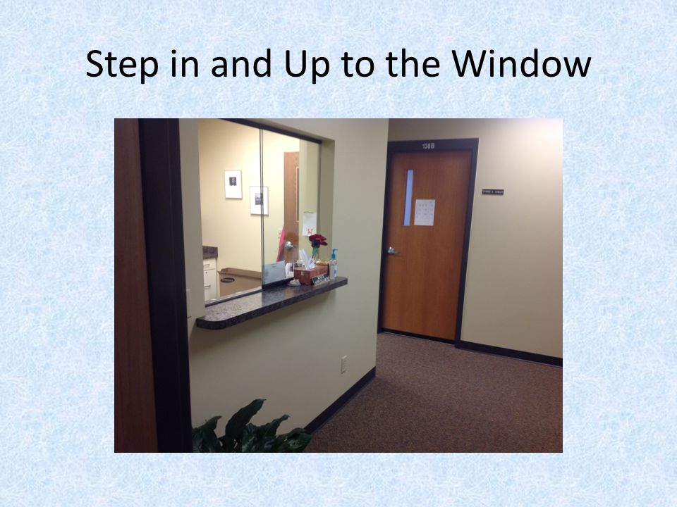 Step in and Up to the Window