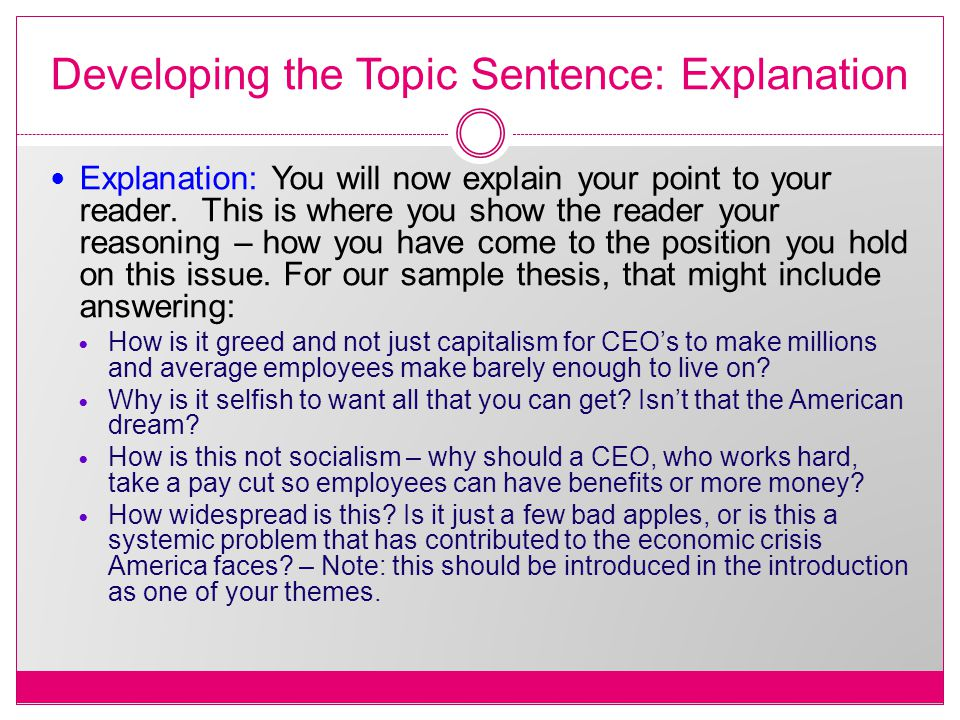Developing the Topic Sentence: Explanation