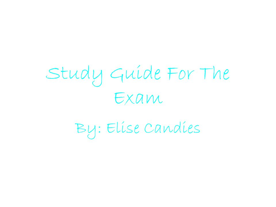 Study Guide For The Exam