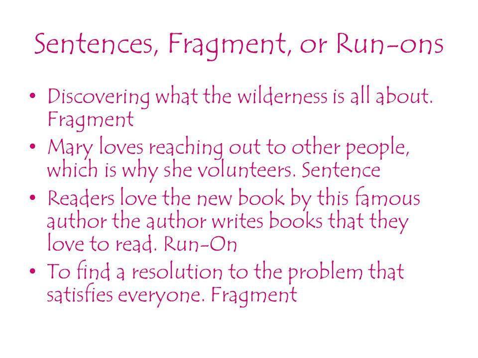 Sentences, Fragment, or Run-ons