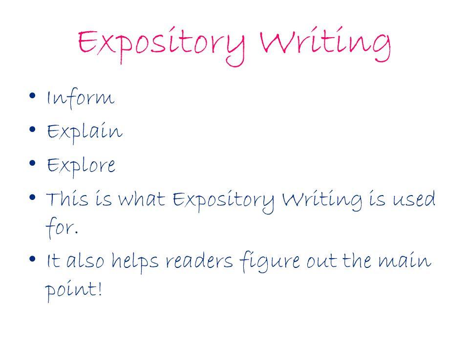Expository Writing Inform Explain Explore