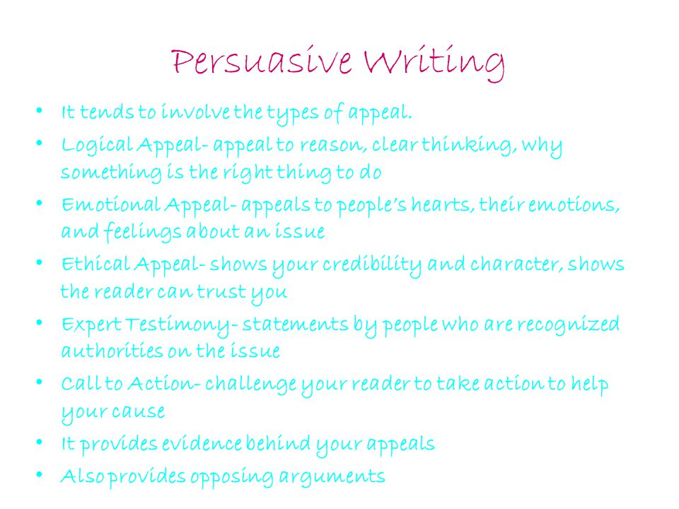 Persuasive Writing It tends to involve the types of appeal.