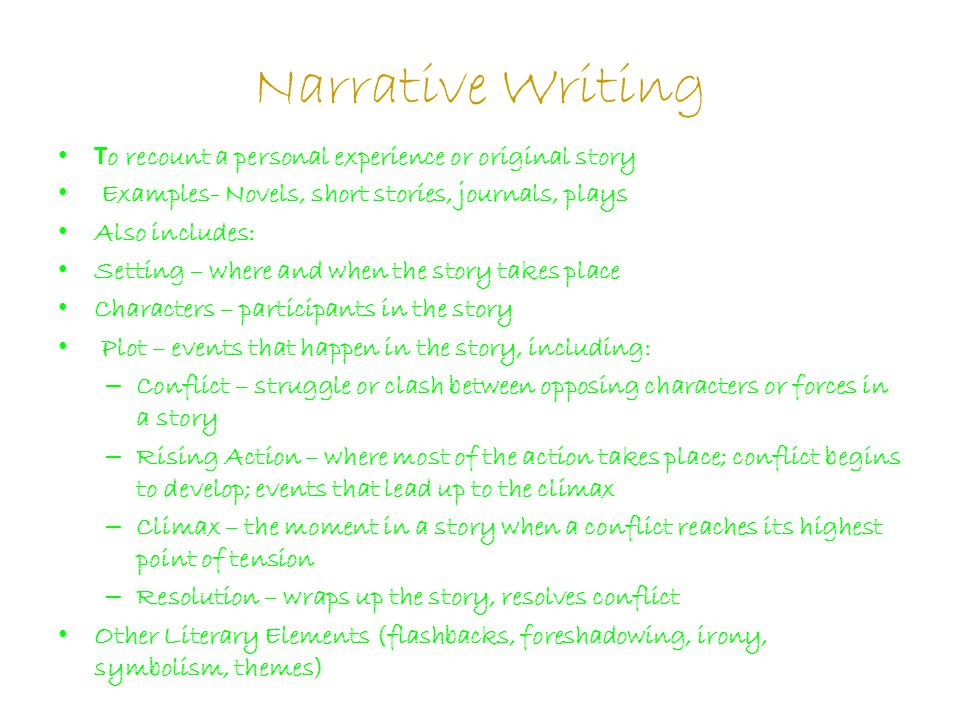 Narrative Writing To recount a personal experience or original story