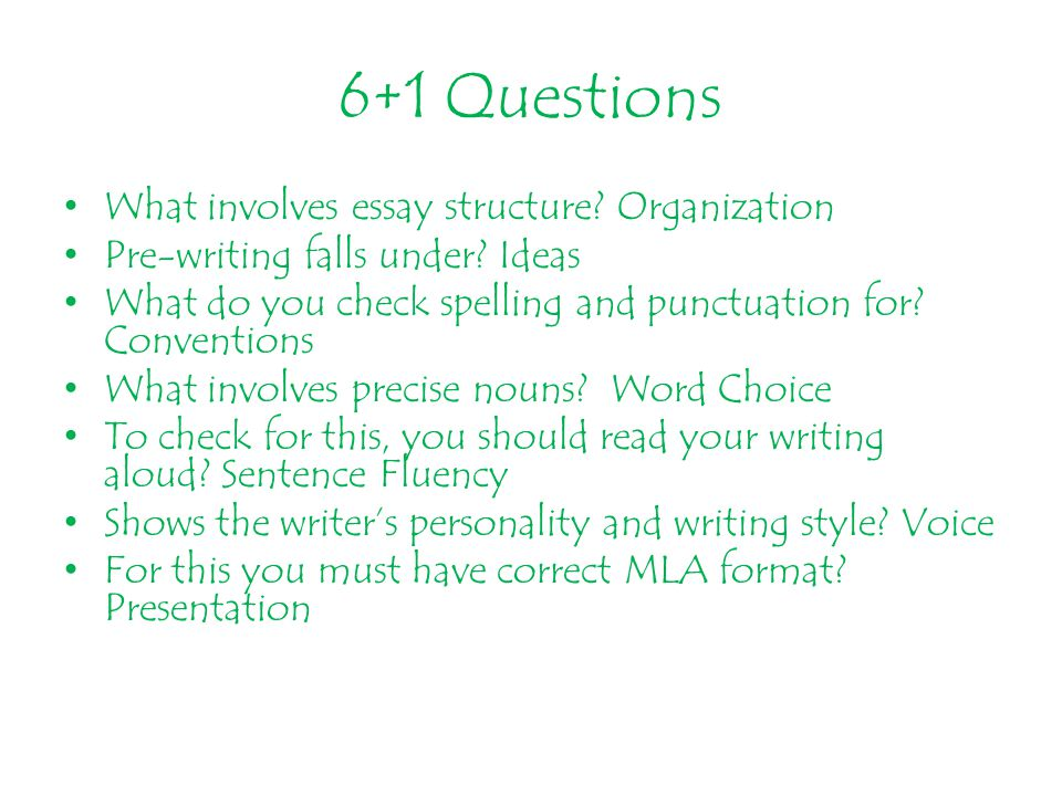 6+1 Questions What involves essay structure Organization