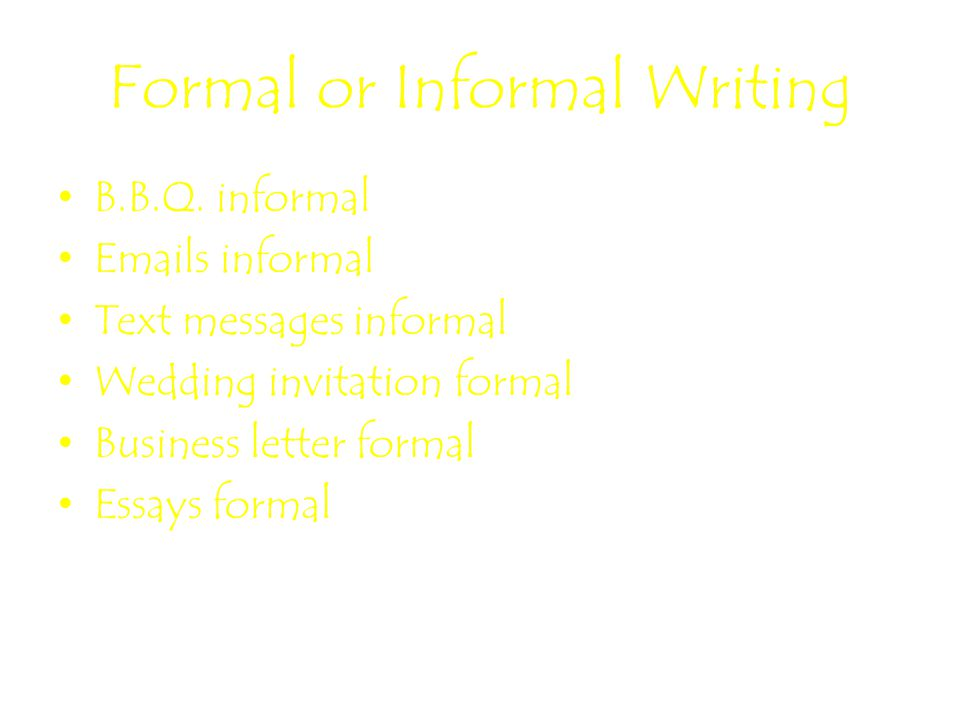 Formal or Informal Writing