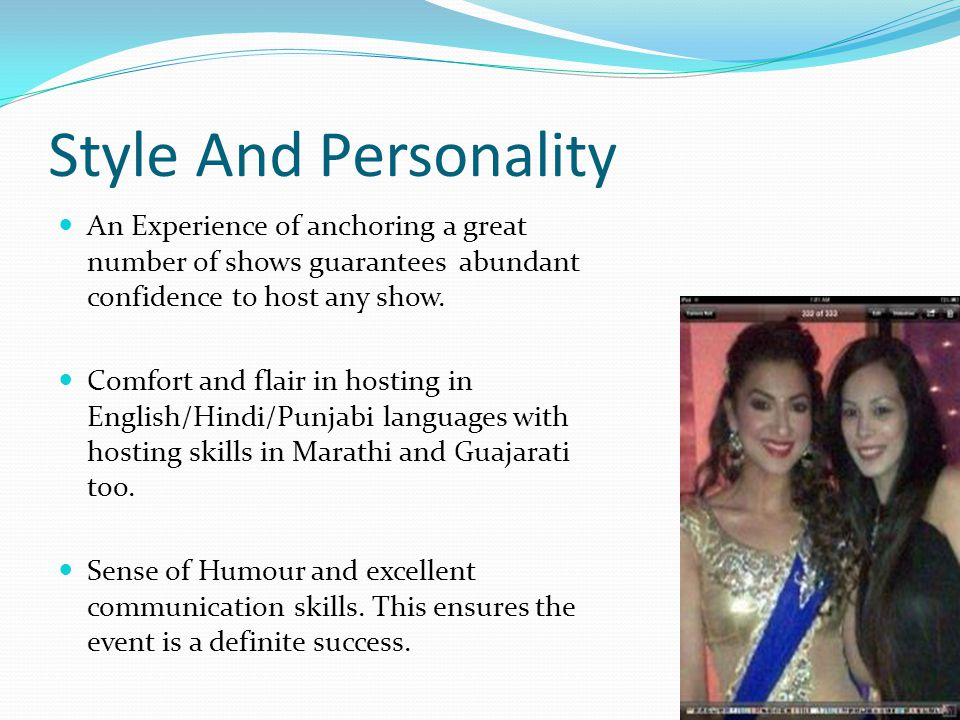 Style And Personality An Experience of anchoring a great number of shows guarantees abundant confidence to host any show.