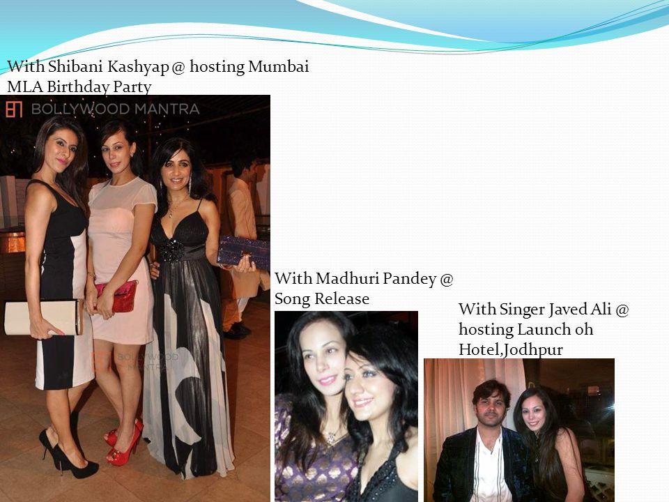 With Shibani Kashyap @ hosting Mumbai MLA Birthday Party