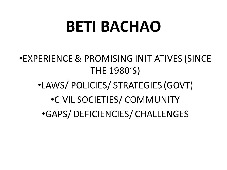 BETI BACHAO EXPERIENCE & PROMISING INITIATIVES (SINCE THE 1980'S)