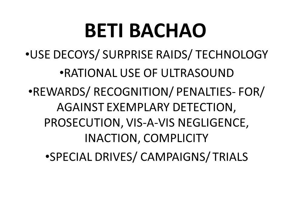 BETI BACHAO USE DECOYS/ SURPRISE RAIDS/ TECHNOLOGY