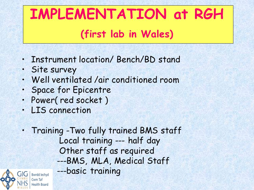 IMPLEMENTATION at RGH (first lab in Wales)