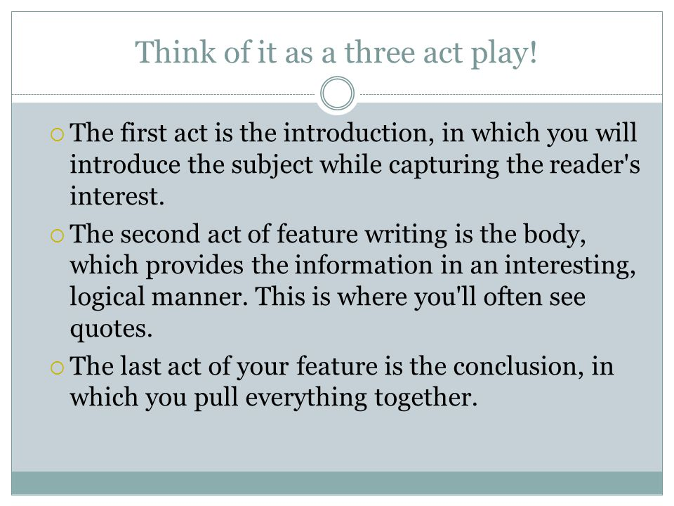Think of it as a three act play!