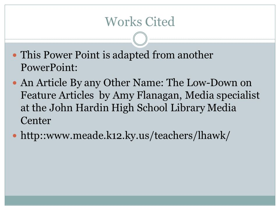 Works Cited This Power Point is adapted from another PowerPoint: