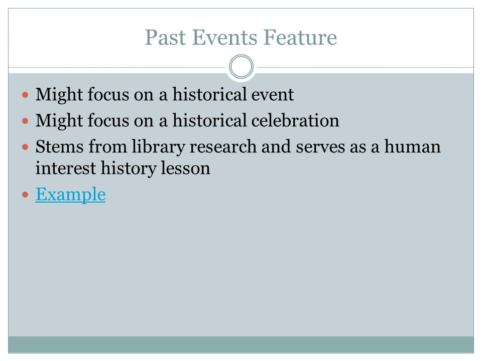 Past Events Feature Might focus on a historical event