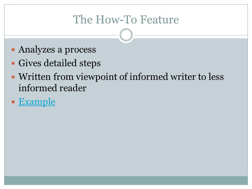 The How-To Feature Analyzes a process Gives detailed steps
