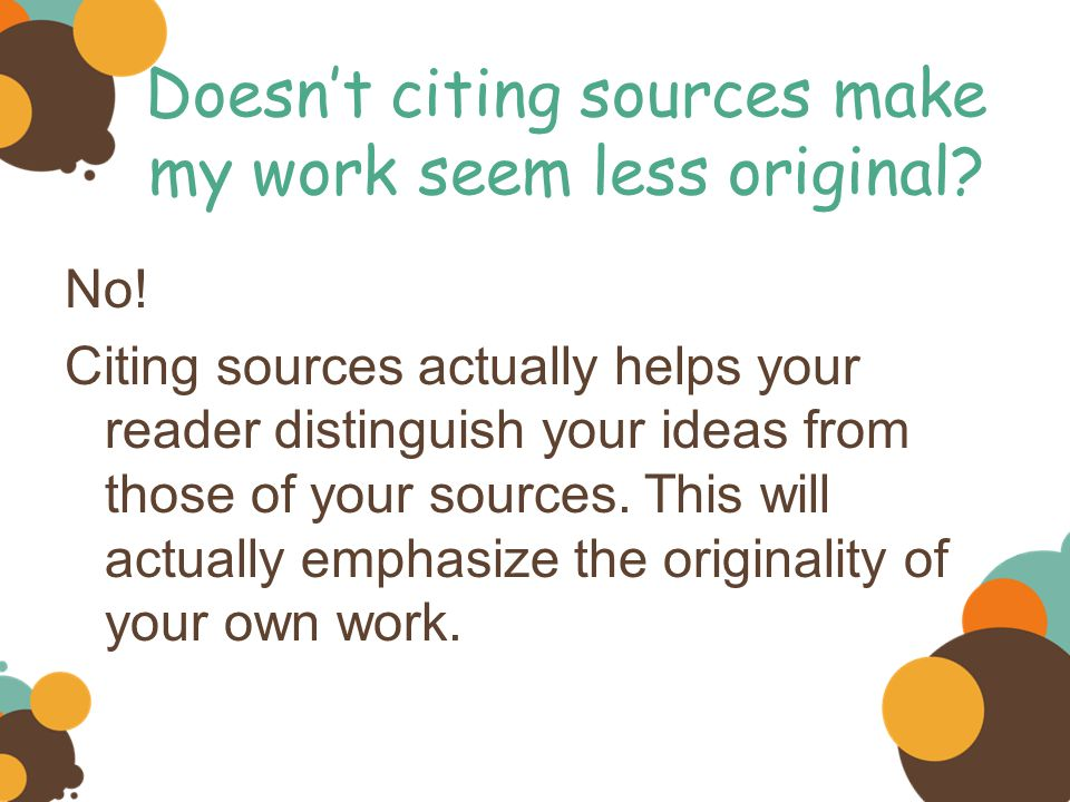 Doesn't citing sources make my work seem less original