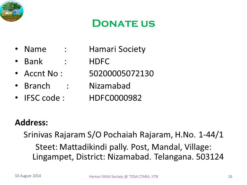 Donate us Name : Hamari Society Bank : HDFC Accnt No : 50200005072130