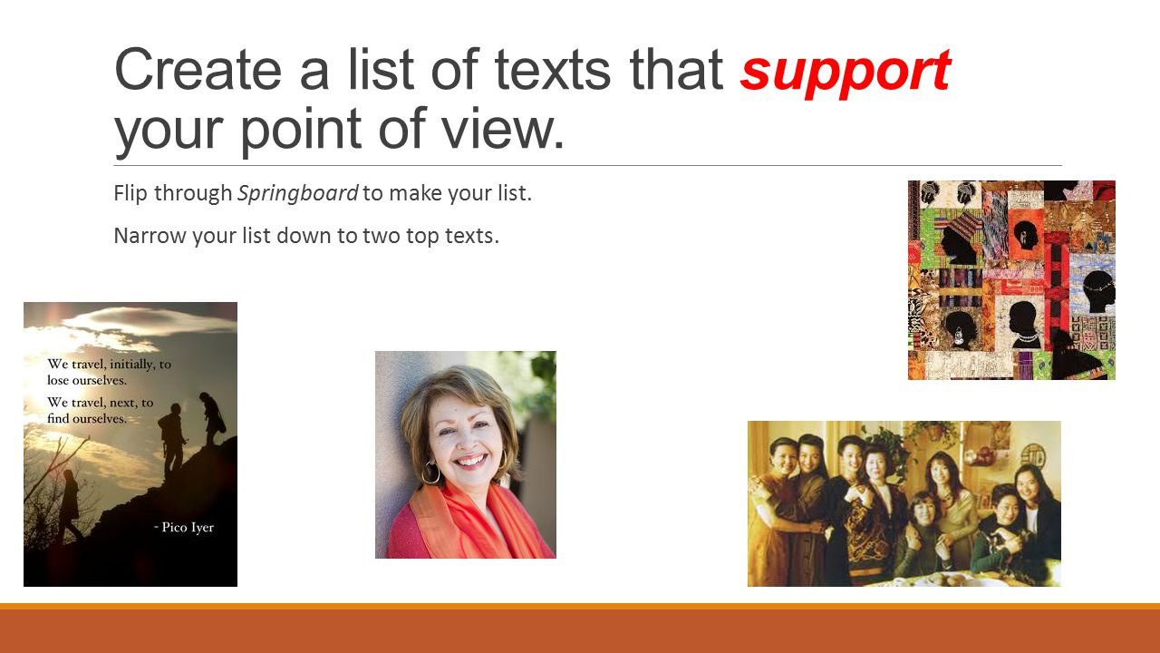 Create a list of texts that support your point of view.