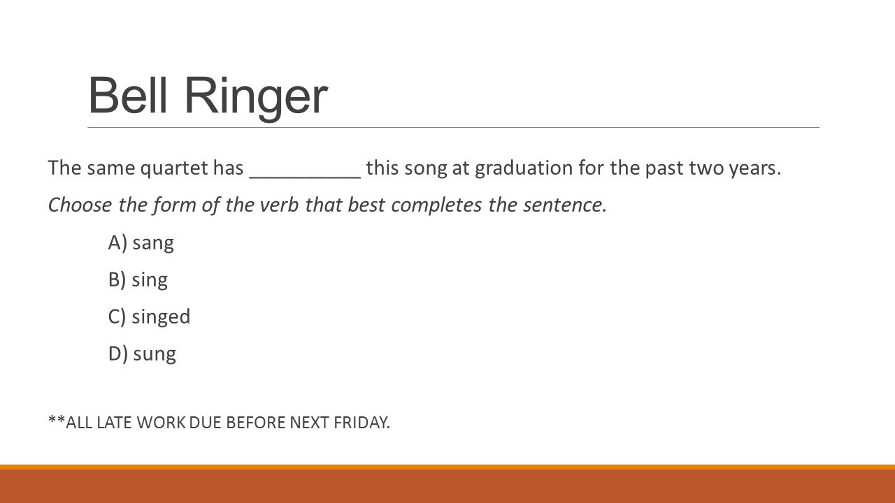 Bell Ringer The same quartet has __________ this song at graduation for the past two years.