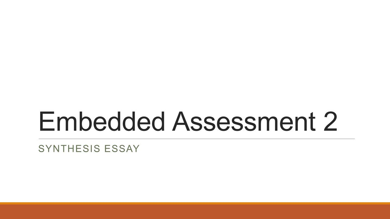 Embedded Assessment 2 Synthesis Essay