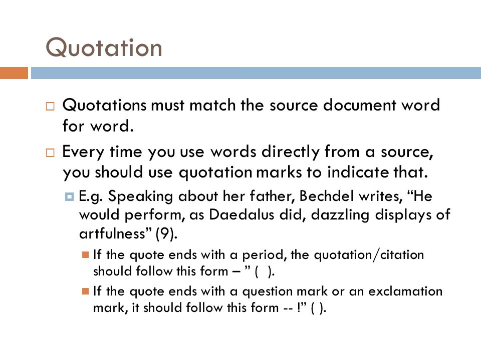 Quotation Quotations must match the source document word for word.