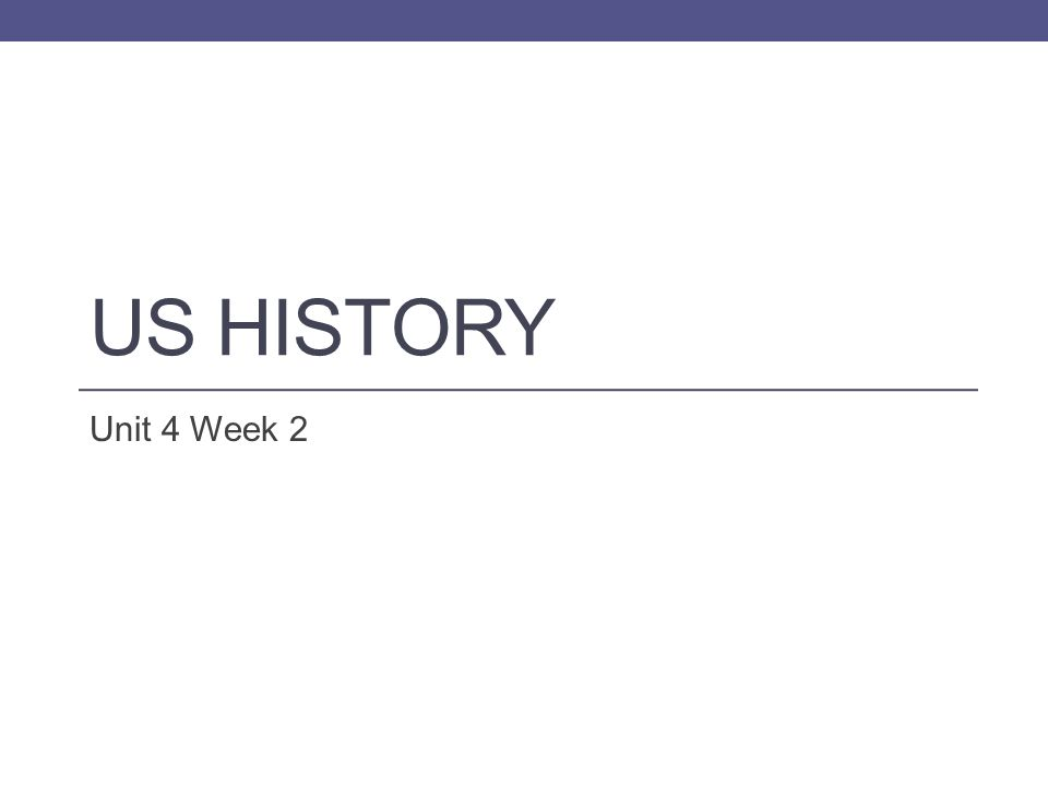 US History Unit 4 Week 2