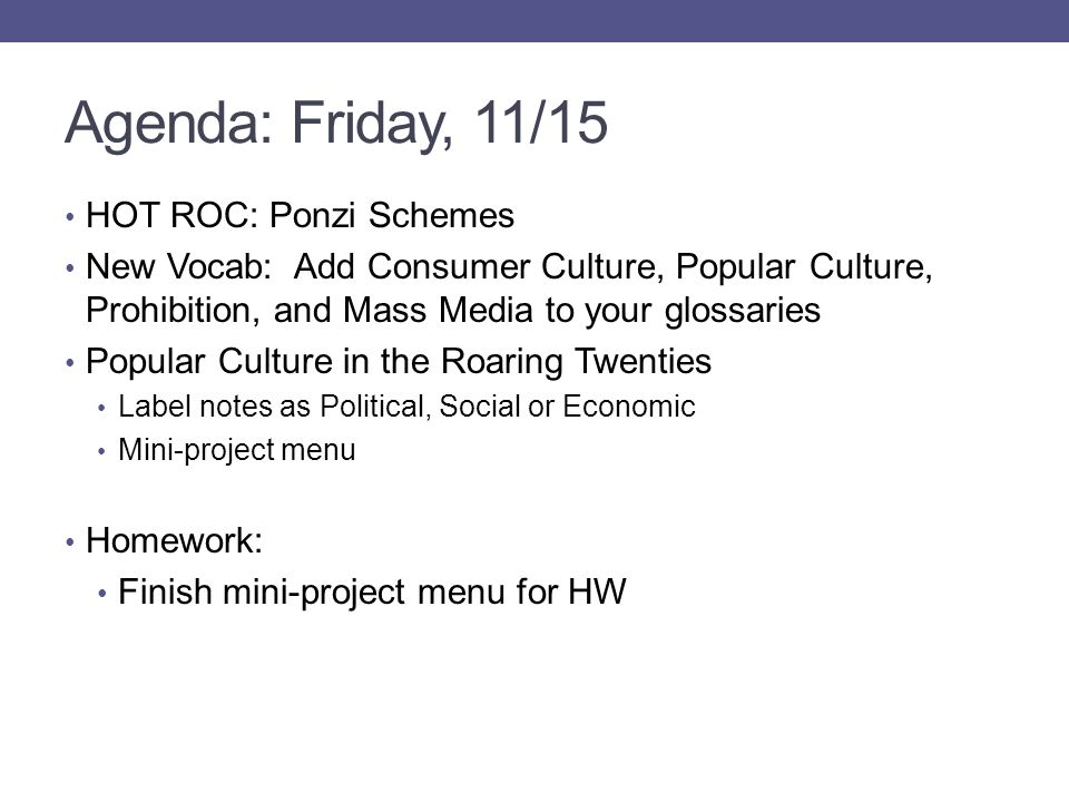 Agenda: Friday, 11/15 HOT ROC: Ponzi Schemes